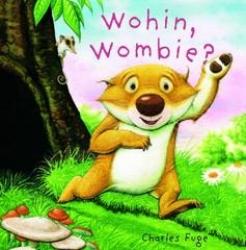 Wohin, Wombie!