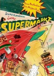 Supermann im supermarkt/ Arne Rautenberg