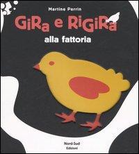 Gira e rigira alla fattoria / Martine Perrin ; traduzione di Luigina Battistutta