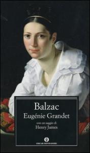 Eugenie Grandet / Honoré de Balzac ; traduzione di Giancarlo Buzzi ; introduzione di Henry James