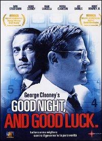 Good night, and good luck [videoregistrazione] / un film di George Clooney ; con David Strathairn, George Clooney, Grant Heslov, Robert Downey Jr., Tom McCarthy, Patricia Clarkson, Jeff Daniels, Ray Wise, Robert John Burke