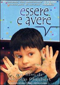 Essere e avere / un film di Nicolas Philibert ; con l`insegnante  georges Lopez e gli allievi della scuola di Saint-Etienne-sur-Usson (Puy-de-Dome)