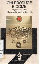 Chi produce e come - organizzazione della produzione industriale