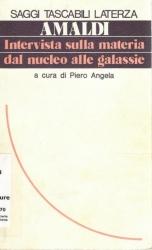 Intervista sulla materia dal nucleo alle galassie / Edoardo Amaldi ; a cura di Piero Angela