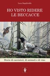 HO VISTO RIDERE LE BECCACCE: Luca Segafreddo