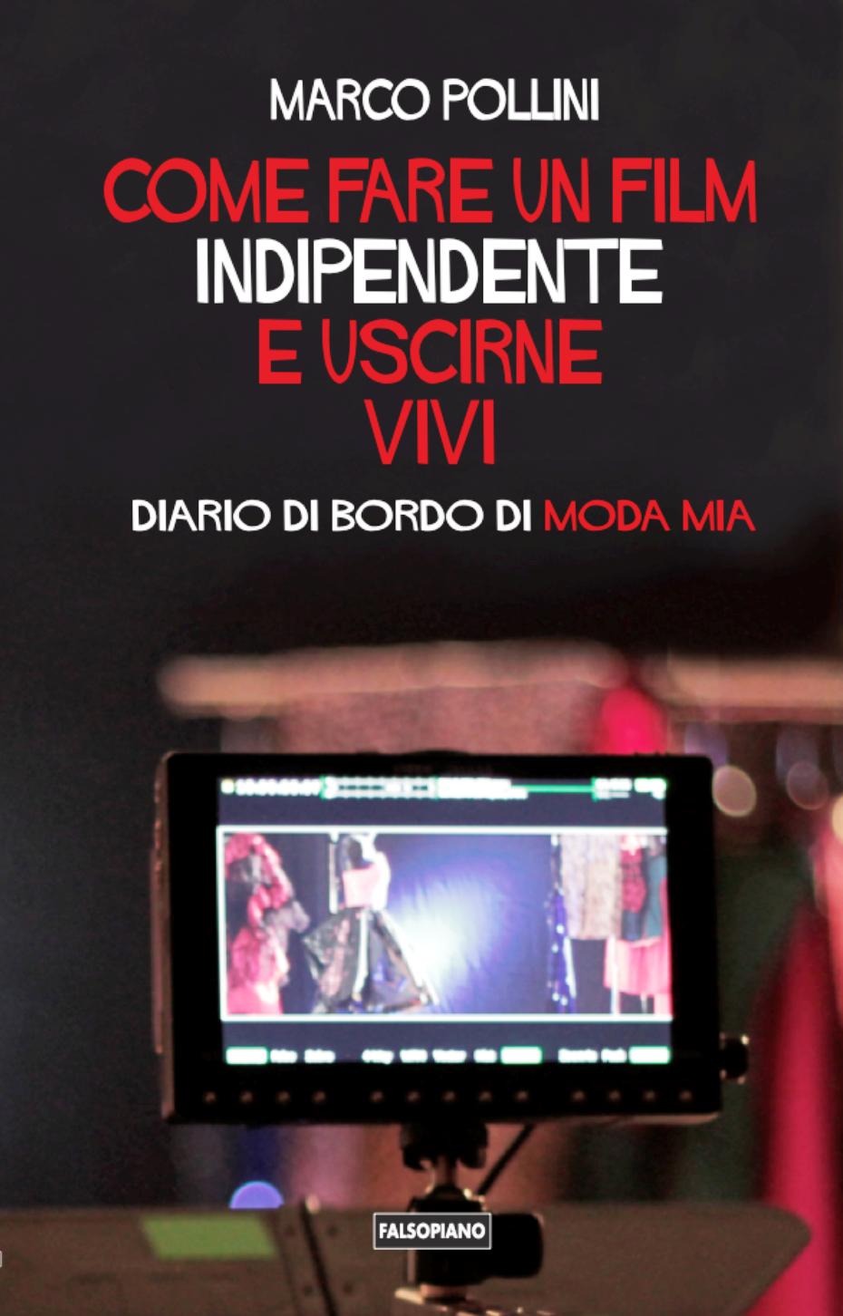 Come fare un film indipendente e uscirne vivi. Diario di bordo di Moda Mia
