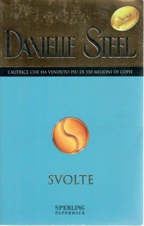 Svolte / Danielle Steel ; traduzione di Grazia Maria Griffini