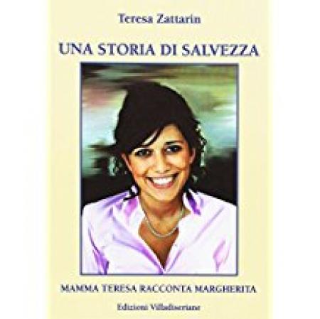 Una storia di salvezza. Mamma Teresa racconta Margherita