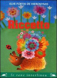 Riccetto / Elve Fortis De Hieronymis ; Mara Manfredi ; Anna Lavatelli