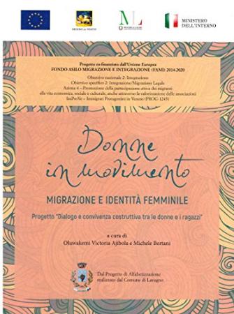 Donne in movimento: migrazione, e identità femminile/ a cura di Oluwakemi Victoria Ajibola e MIchele Bertani