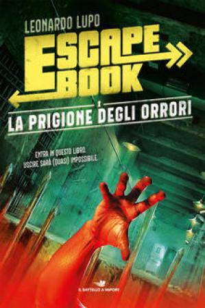Escape book. [2]: La prigione degli orrori