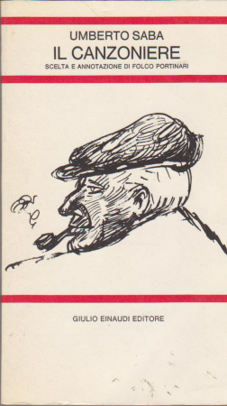 Il canzoniere / Umberto Saba ; scelta e annotazione di Folco Portinari