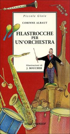 Filastrocche per un'orchestra / Corinne Albaut ; illustrazioni di Joelle Boucher ; traduzione e adattamento di Laura Amorese