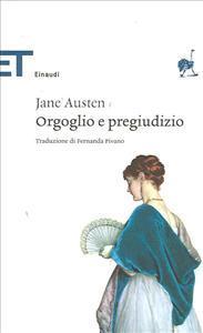 Orgoglio e pregiudizio / Jane Austen ; traduzione di Fernanda Pivano