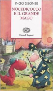 Nocedicocco e il grande mago / Ingo Siegner ; traduzione di Floriana Pagano ; illustrazioni dell'autore