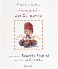 Giovannin senza paura : da tradizione popolare italiana / raccontata da Roberto Piumini ; illustrata da Libero Gozzini