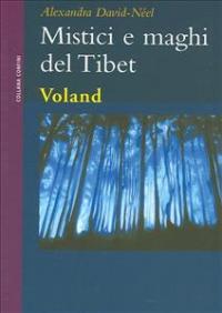Mistici e maghi del Tibet / Alexandra David-Neel ; traduzione di Emilia Gut