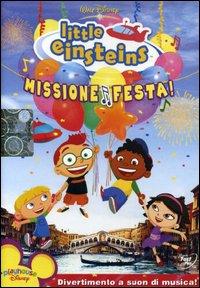 Little Einsteins. Missione festa
