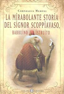 La mirabolante storia del signor Scoppiavaso, babbuino istruito