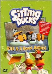 Sitting Ducks. [2]: Bill e i suoi amici