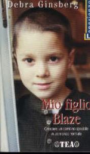 Mio figlio Blaze / Debra Ginsberg