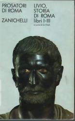 Storia di roma, Libri 1.-3. / Tito Livio ; testo latino e versione a cura di Carlo Vitali