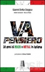 Va pensiero: 30 anni di Rock e Metal in italiano/ Gianni della Cioppa; Walter Bastianel; Marco Priulla; prefazione di Omar Pedrini