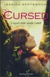 I segreti delle sorelle Cahill. [2]: Cursed