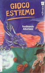 Gioco estremo / Ferdinando Albertazzi